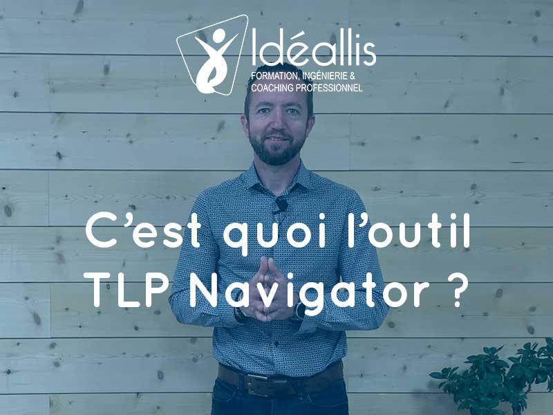 c'est quoi l'outil TLP Navigator Idéallis
